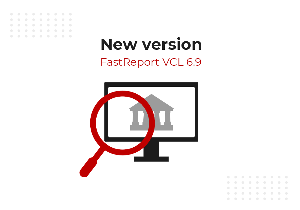 FastReport VCL 6.9